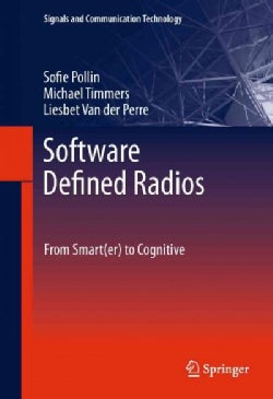 Software Defined Radios: From Smart(er) to Cognitive (Hardcover)