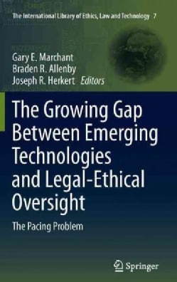 The Growing Gap Between Emerging Technologies and Legal-Ethical Oversight: The Pacing Problem (Hardcover)