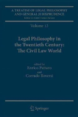 A Treatise of Legal Philosophy and General Jurisprudence: Legal Philosophy in the Twentieth Century: the Civil La... (Hardcover)