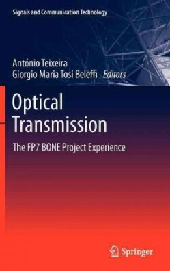 Optical Transmission: The FP7 BONE Project Experience (Hardcover)