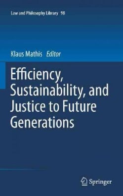 Efficiency, Sustainability, and Justice to Future Generations (Hardcover)