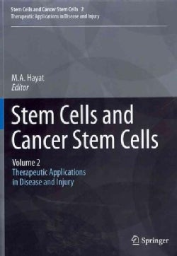 Stem Cells and Cancer Stem Cells: Therapeutic Applications in Disease and Injury (Hardcover)