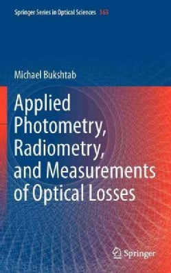Applied Photometry, Radiometry, and Measurements of Optical Losses (Hardcover)