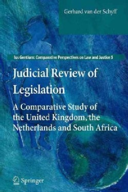 Judicial Review of Legislation: A Comparative Study of the United Kingdom, the Netherlands and South Africa (Paperback)