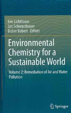 Environmental Chemistry for a Sustainable World: Remediation of Air and Water Pollution (Hardcover)