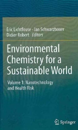 Environmental Chemistry for a Sustainable World: Nanotechnology and Health Risk (Hardcover)