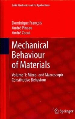 Mechanical Behaviour of Materials: Micro- and Macroscopic Constitutive Behaviour (Hardcover)