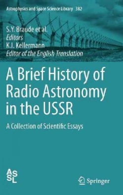 A Brief History of Radio Astronomy in the USSR: A Collection of Scientific Essays (Hardcover)