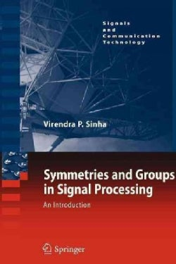 Symmetries and Groups in Signal Processing: An Introduction (Paperback)