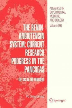 The Renin-Angiotensin System: Current Research Progress in the Pancreas: The RAS in the Pancreas (Paperback)