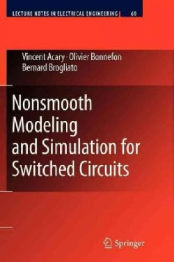 Nonsmooth Modeling and Simulation for Switched Circuits (Paperback)