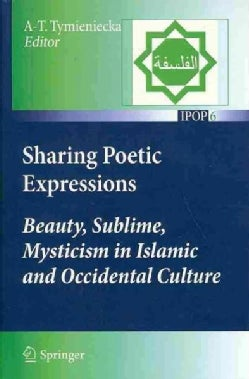 Sharing Poetic Expressions: Beauty, Sublime, Mysticism in Islamic and Occidental Culture (Paperback)