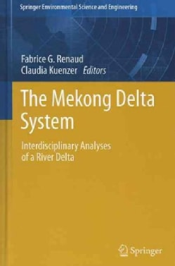 The Mekong Delta System: Interdisciplinary Analyses of a River Delta (Hardcover)