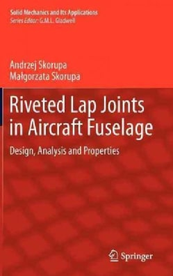 Riveted Lap Joints in Aircraft Fuselage: Design, Analysis and Properties (Hardcover)