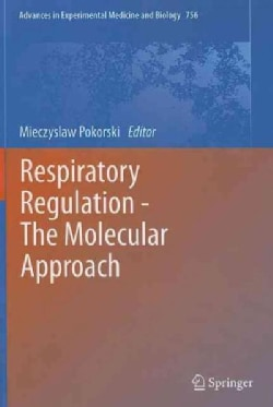 Respiratory Regulation - the Molecular Approach (Hardcover)