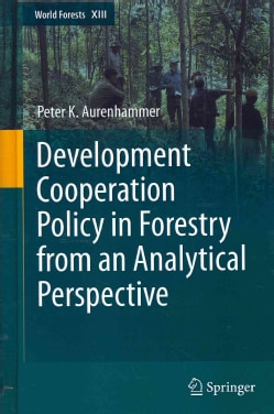 Development Cooperation Policy in Forestry from an Analytical Perspective (Hardcover)
