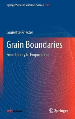 Grain Boundaries: From Theory to Engineering (Hardcover)