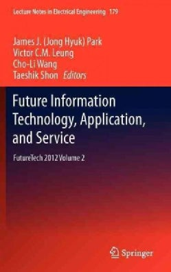Future Information Technology, Application, and Service: FutureTech 2012 (Hardcover)