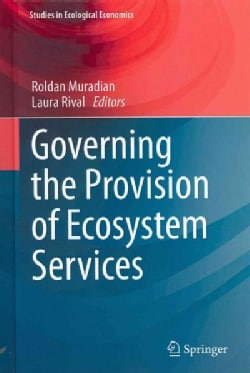 Governing the Provision of Ecosystem Services (Hardcover)