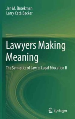 Lawyers Making Meaning: The Semiotics of Law in Legal Education II (Hardcover)