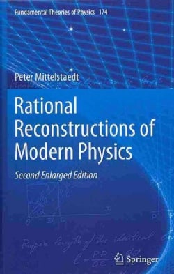 Rational Reconstructions of Modern Physics (Hardcover)