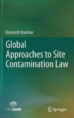 Global Approaches to Site Contamination Law (Hardcover)