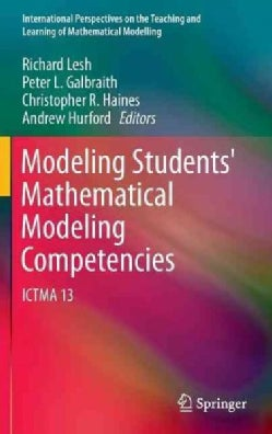Modeling Students' Mathematical Modeling Competencies: Ictma 13 (Hardcover)