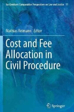 Cost and Fee Allocation in Civil Procedure: A Comparative Study (Paperback)