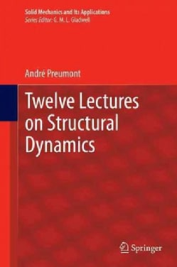 Twelve Lectures on Structural Dynamics (Hardcover)