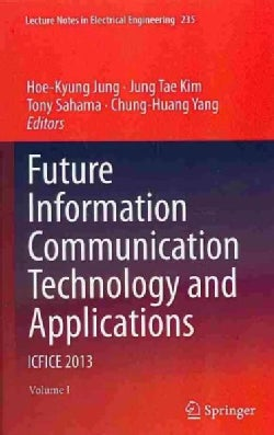 Future Information Communication Technology and Applications: ICFICE 2013 (Hardcover)