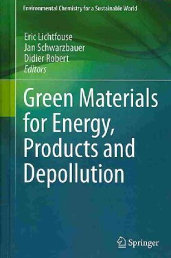 Green Materials for Energy, Products and Depollution (Hardcover)