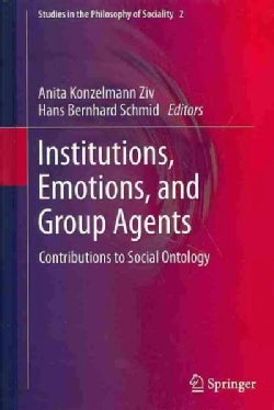 Institutions, Emotions, and Group Agents: Contributions to Social Ontology (Hardcover)