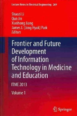 Frontier and Future Development of Information Technology in Medicine and Education: ITME 2013 (Hardcover)