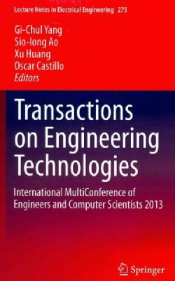 Transactions on Engineering Technologies: International MultiConference of Engineers and Computer Scientists 2013 (Hardcover)