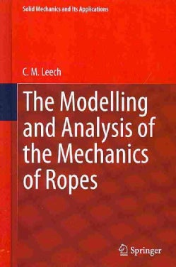 The Modelling and Analysis of the Mechanics of Ropes (Hardcover)