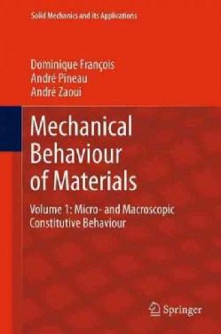 Mechanical Behaviour of Materials: Micro- and Macroscopic Constitutive Behaviour (Paperback)