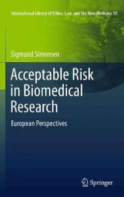 Acceptable Risk in Biomedical Research: European Perspectives (Paperback)