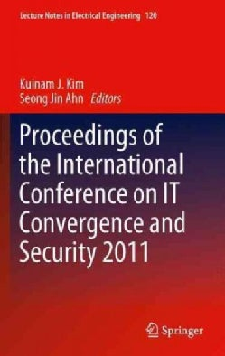 Proceedings of the International Conference on It Convergence and Security 2011 (Paperback)