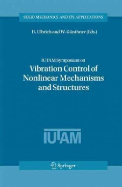 Vibration Control of Nonlinear Mechanisms and Structures: Proceedings of the Iutam Symposium (Paperback)