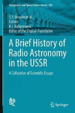 The History of Radio Astronomy in the USSR: A Collection of Scientific Essays (Paperback)
