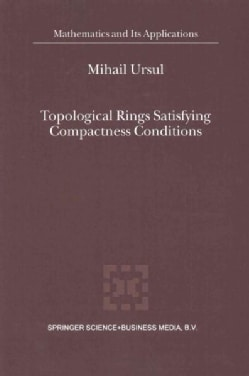 Topological Rings Satisfying Compactness Conditions (Paperback)