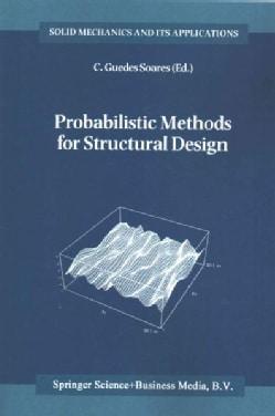 Probabilistic Methods for Structural Design (Paperback)