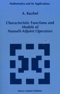 Characteristic Functions and Models of Nonself-Adjoint Operators (Paperback)