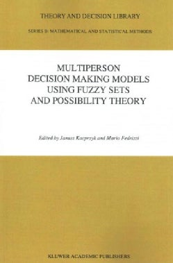 Multiperson Decision Making Models Using Fuzzy Sets and Possibility Theory (Paperback)