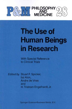 The Use of Human Beings in Research: With Special Reference to Clinical Trials (Paperback)