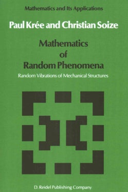 Mathematics of Random Phenomena: Random Vibrations of Mechanical Structures (Paperback)