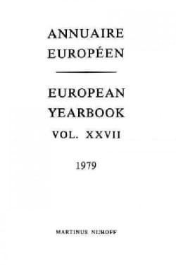 Annuaire Europeen / European Yearbook: Vol. Xxvii (Paperback)