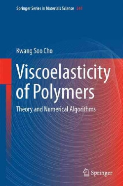 Viscoelasticity of Polymers: Theory and Numerical Algorithms (Hardcover)