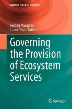 Governing the Provision of Ecosystem Services (Paperback)