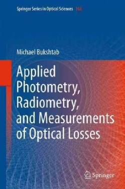 Applied Photometry, Radiometry, and Measurements of Optical Losses (Paperback)